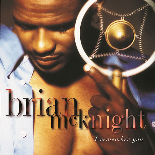 I Remember You by Brian McKnight
