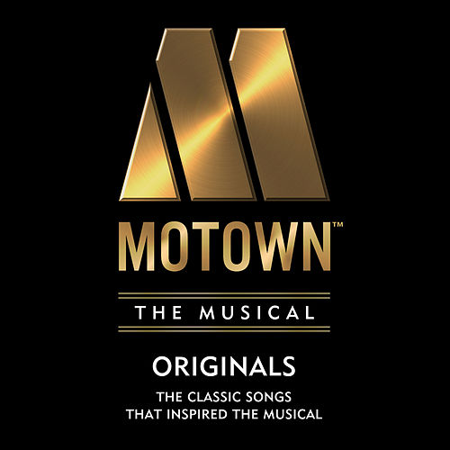 Motown The Musical: 40 Classic Songs That Inspired the Musical! by Various Artists