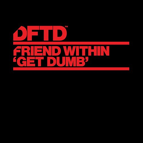 Get Dumb de Friend Within