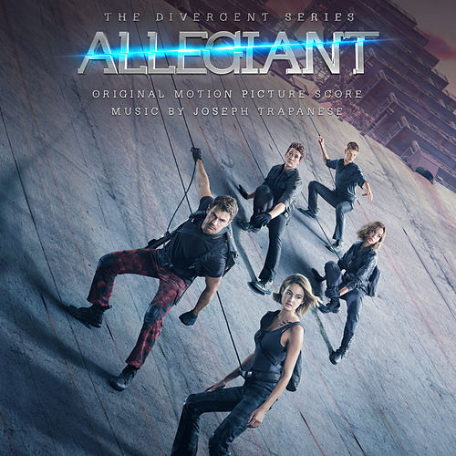 Allegiant (Original Motion Picture Score) by Joseph Trapanese