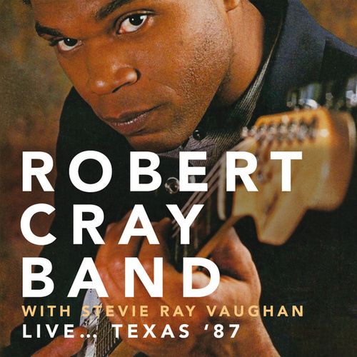 Live... Texas '87 - Club Redux, Dallas, Texas. 21St January 1987 (Remastered) de Robert Cray