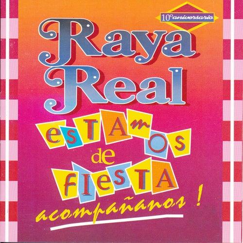 Estamos de Fiesta Acompañanos de Raya Real