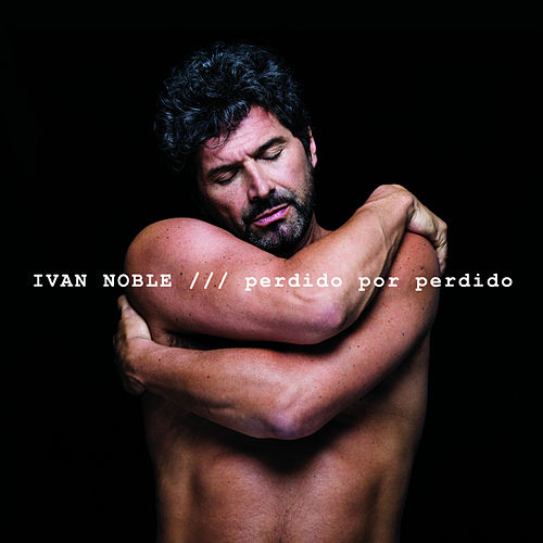 Perdido por Perdido de Ivan Noble