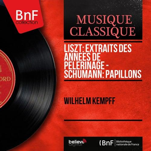 Liszt: Extraits des Années de pèlerinage - Schumann: Papillons (Mono Version) by Wilhelm Kempff