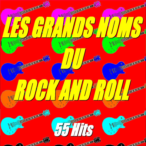 Les grands noms du rock'n'roll by Various Artists