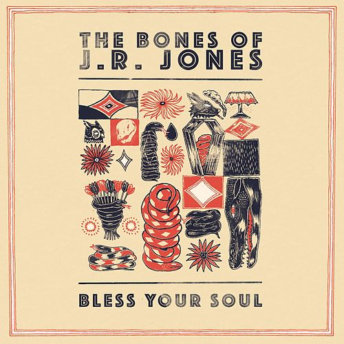 Bless Your Soul by The Bones of J.R. Jones