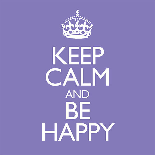 Keep Calm & Be Happy de Various Artists