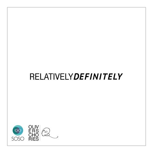 Relatively Definitely by Oliver Schories