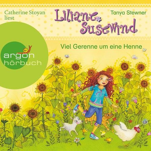 Liliane Susewind - Viel Gerenne um eine Henne (Ungekürzte Lesung mit Musik) von Tanja Stewner