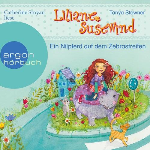 Liliane Susewind - Ein Nilpferd auf dem Zebrastreifen (Ungekürzte Lesung mit Musik) von Tanja Stewner