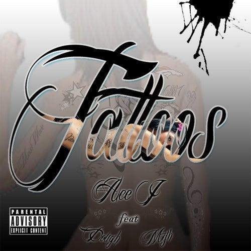 Tattoos (feat. Dough & Myth) by Ace J