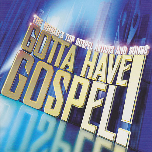Gotta Have Gospel de Various Artists