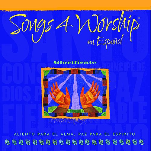 Songs 4 Worship en Español Glorificate de Various Artists