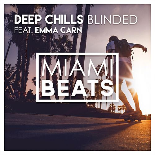 Blinded (feat. Emma Carn) de Deep Chills
