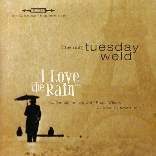 I Love the Rain EP de The Real Tuesday Weld