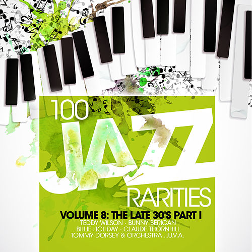 100 Jazz Rarities Vol. 8 - The Late 30's Part I von Various Artists