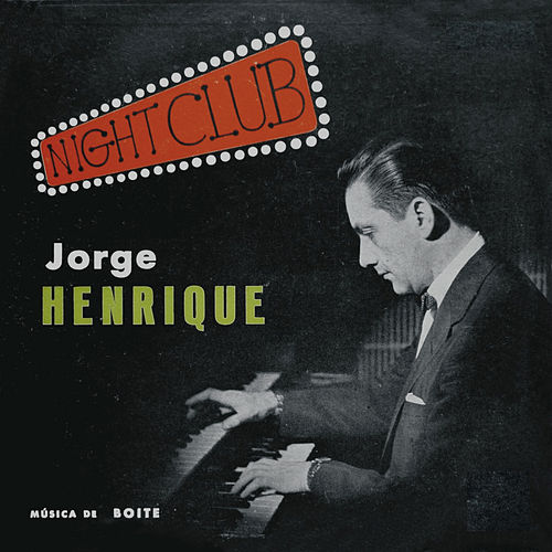 Night Club - Música De Boite von Jorge Henrique