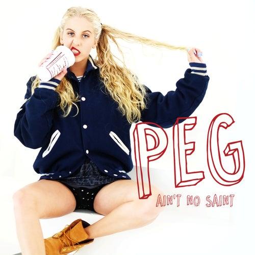Ain't No Saint by Peg Parnevik