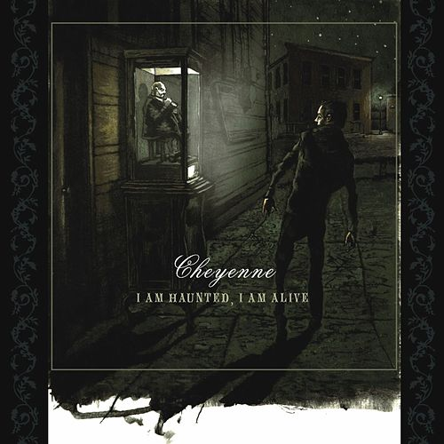 I Am Haunted, I Am Alive by Cheyenne