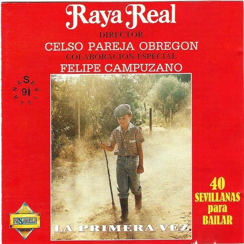 La Primera Vez. 40 Sevillanas para Bailar de Raya Real