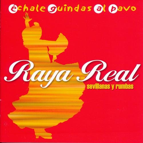 Échale Guindas al Pavo. Sevillanas y Rumbas de Raya Real
