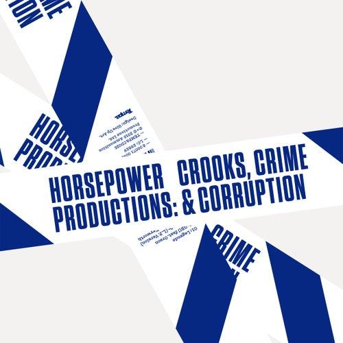 Crooks, Crime & Corruption by Horsepower Productions