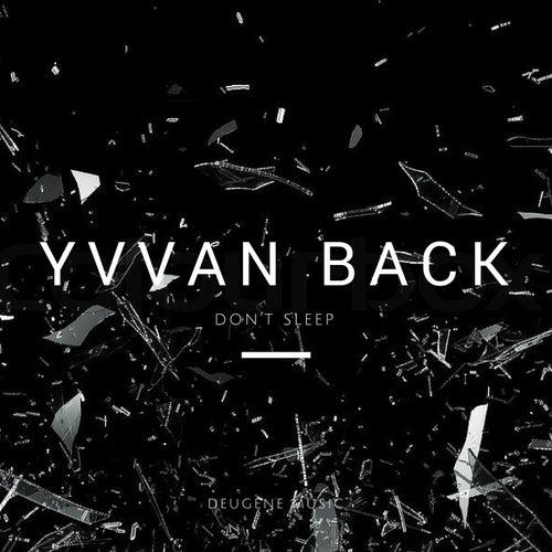 Don't Sleep von Yvvan Back