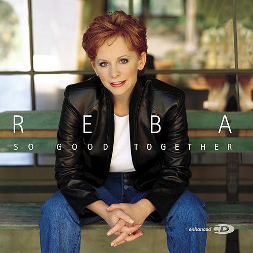 So Good Together by Reba McEntire