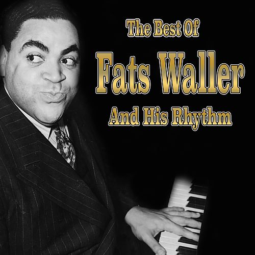 The Best of Fats Waller von Fats Waller