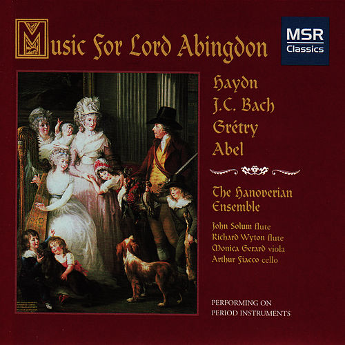 Music for Lord Abingdon - Haydn, JC Bach, Gretry & Abel by The Hanoverian Ensemble