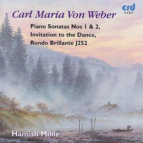 Carl Maria von Weber: Piano Sonatas by Hamish Milne