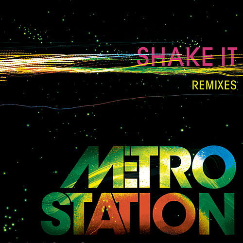 Shake It (Remixes) fra Metro Station