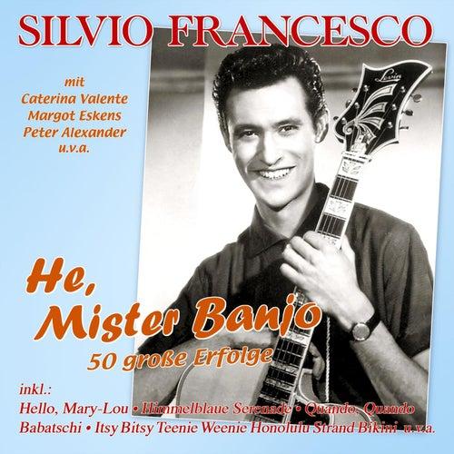 He, Mister Banjo - 50 große Erfolge by Silvio Francesco