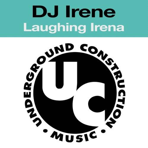 Laughing Irena de DJ Irene