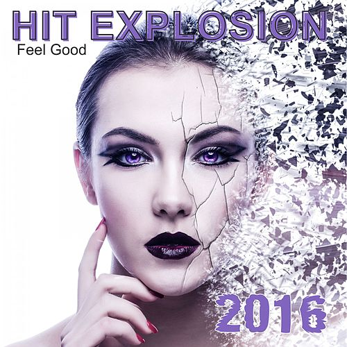 Hit Explosion: Feel Good 2016 de Various Artists