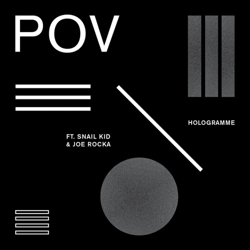 POV (feat. Snail Kid & Joe Rocca) by Hologramme