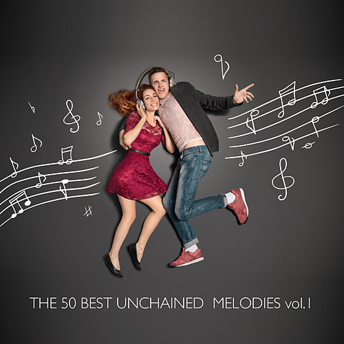 The 50 Best Unchained Melodies, Vol. 1 by Various Artists