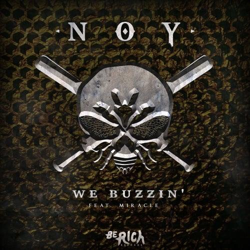 We Buzzin' by Noy