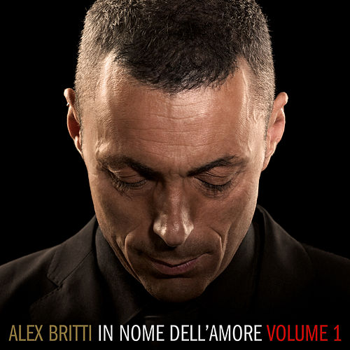 In nome dell'amore (volume 1) by Alex Britti