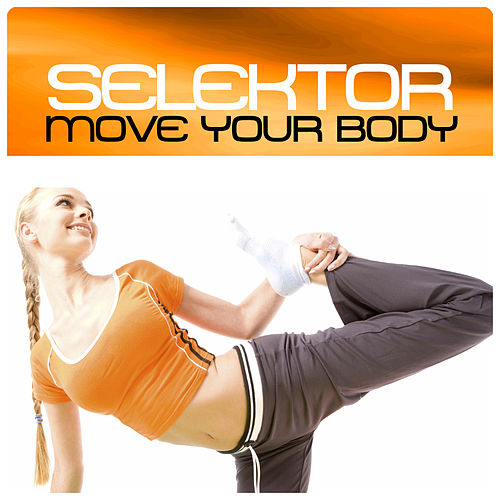 Move Your Body by Selektor