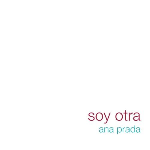 Soy Otra de Ana Prada