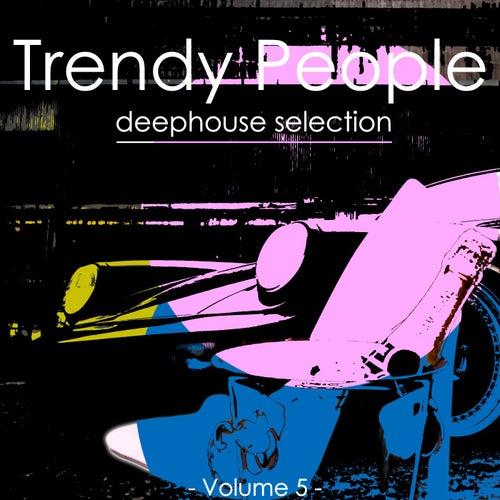 Trendy People, Vol. 5 by Various Artists