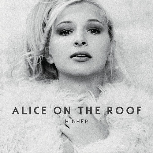 Higher by Alice on the roof