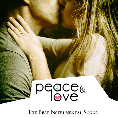 Peace and Love (The Best Instrumental Songs) by Various Artists
