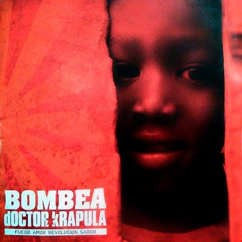 Bombea (Fuego Amor Revolución Sabor) de Doctor Krapula