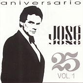 Aniversario 25 Anos Vol. 1 by Jose Jose