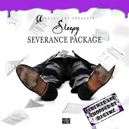 Severance Package (Screwed & Chopped) de Sleepy