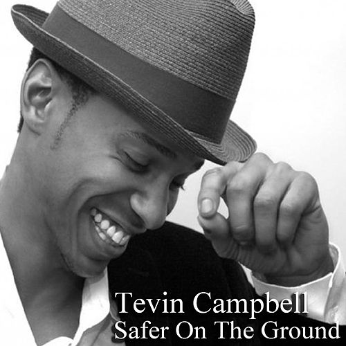 Safer on the Ground von Tevin Campbell