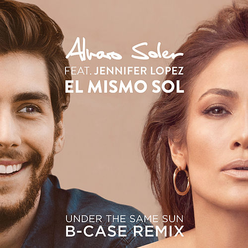 El Mismo Sol (Under The Same Sun) (B-Case Remix) von Alvaro Soler
