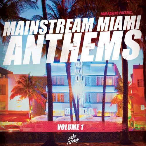 Mainstream Miami Anthems, Vol. 1 de Various Artists